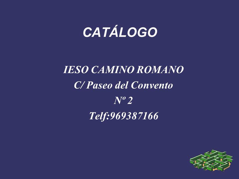 IESO CAMINO ROMANO C/ Paseo del Convento Nº 2 Telf:969387166