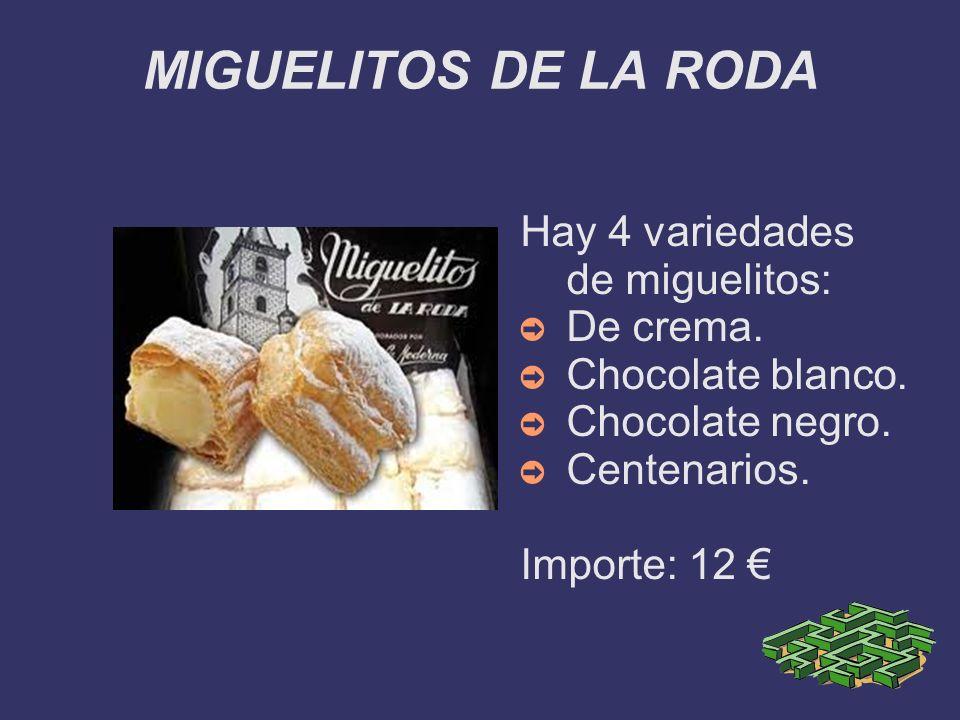 MIGUELITOS DE LA RODA Hay 4 variedades de miguelitos: De crema.