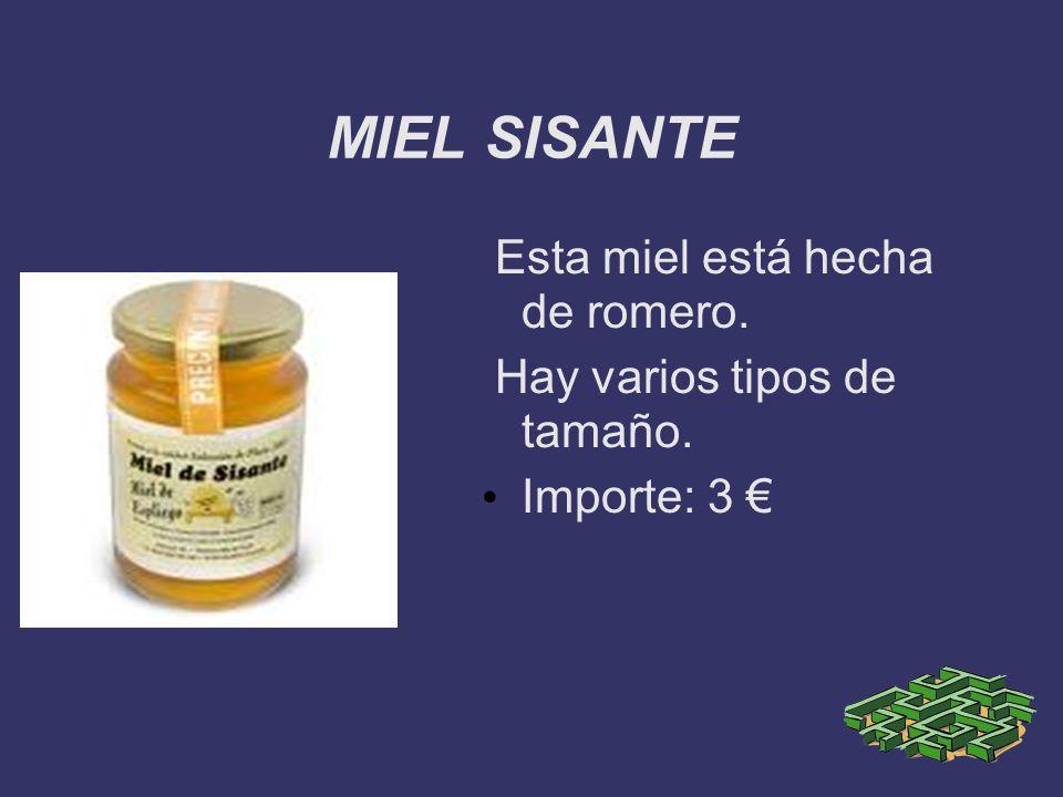 MIEL SISANTE Esta miel está hecha de romero.