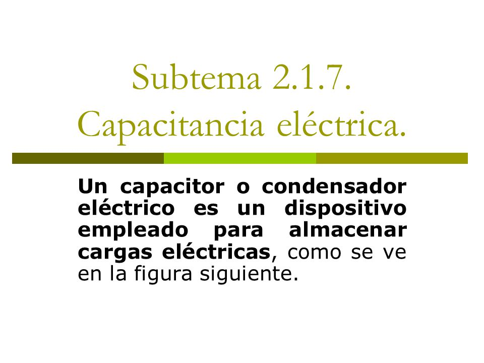 Subtema 2.1.7. Capacitancia eléctrica.