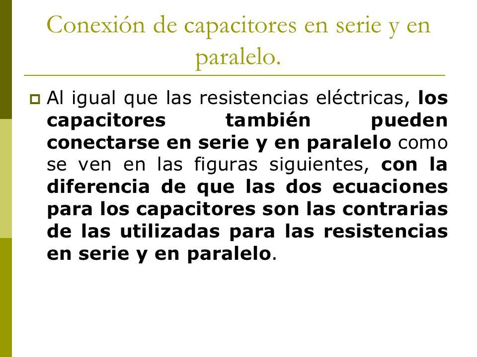 Conexión de capacitores en serie y en paralelo.
