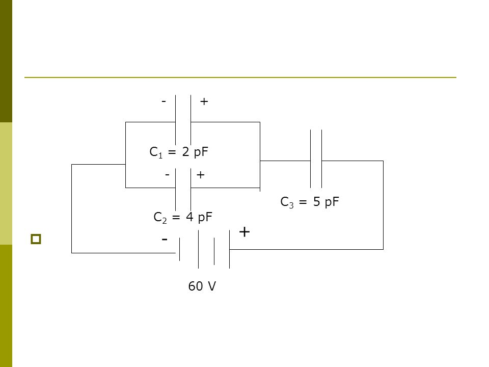 - + C1 = 2 pF - + C3 = 5 pF C2 = 4 pF + - 60 V