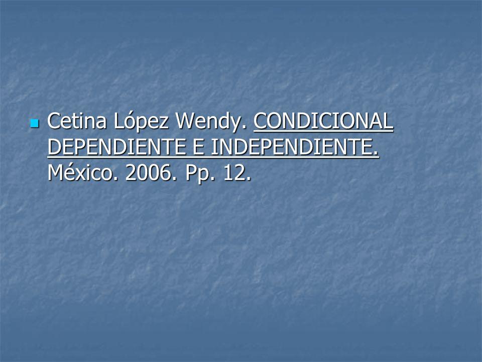 Cetina López Wendy. CONDICIONAL DEPENDIENTE E INDEPENDIENTE. México