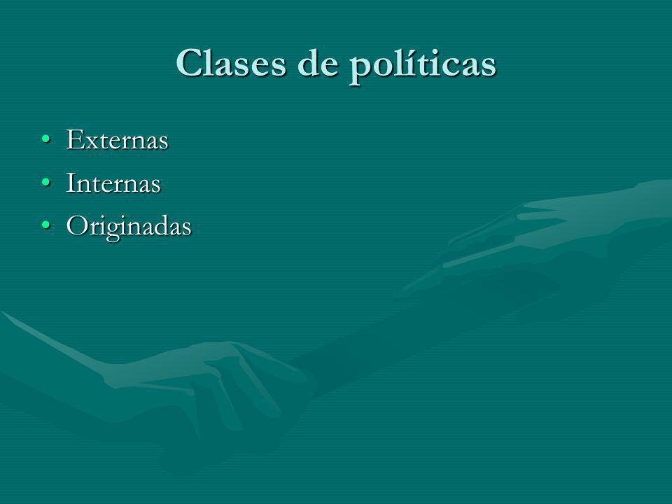 Clases de políticas Externas Internas Originadas