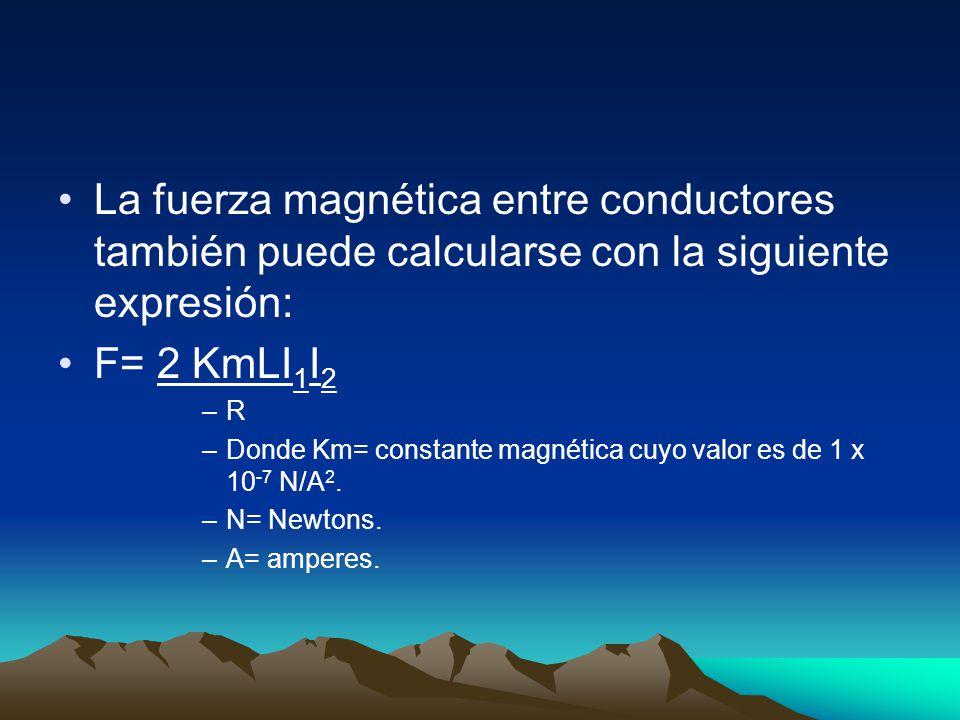 La fuerza magnética entre conductores también puede calcularse con la siguiente expresión: