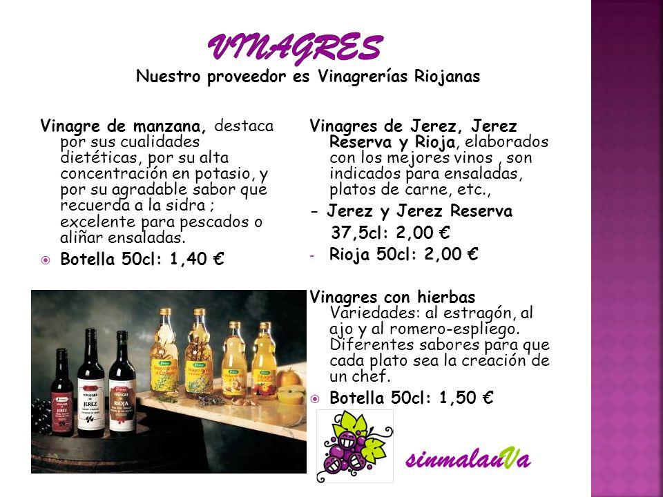 VINAGRES sinmalauVa Nuestro proveedor es Vinagrerías Riojanas