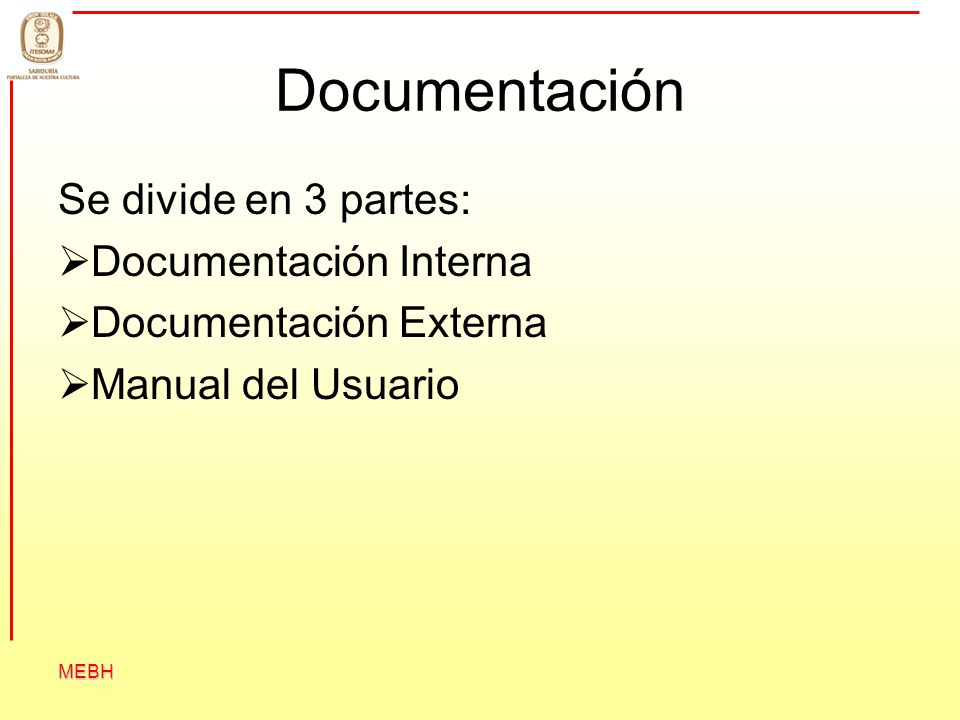 Documentación Se divide en 3 partes: Documentación Interna