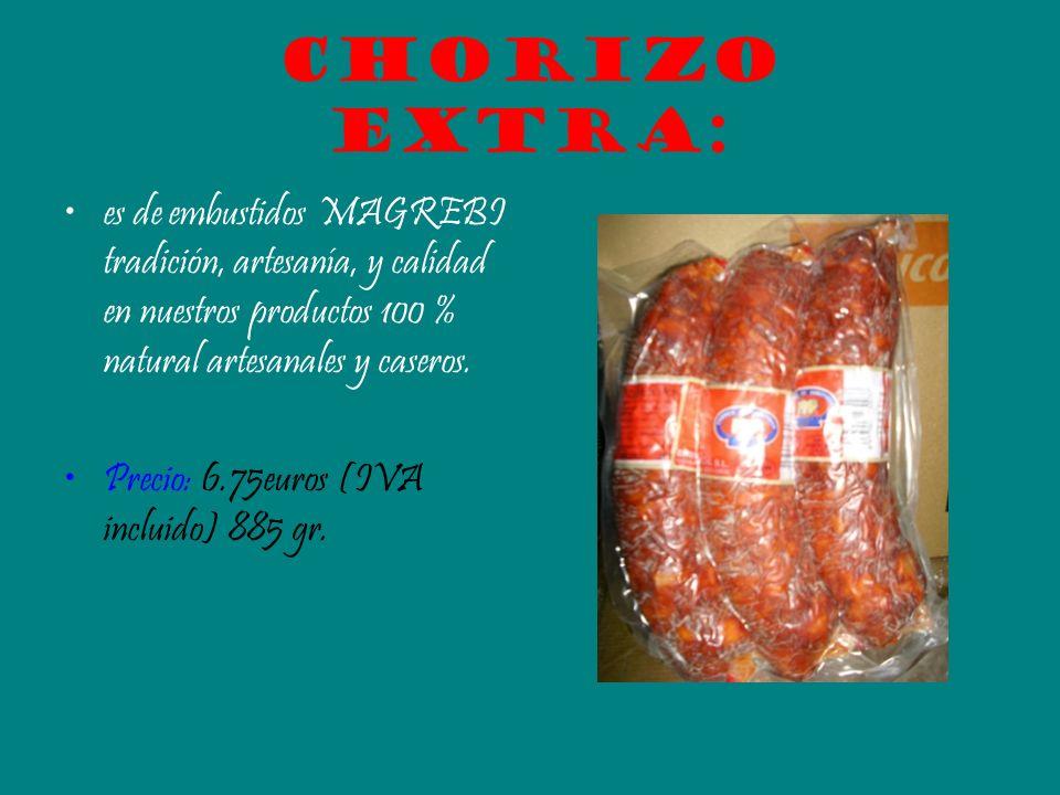 Chorizo extra: es de embustidos MAGREBI tradición, artesanía, y calidad en nuestros productos 100 % natural artesanales y caseros.