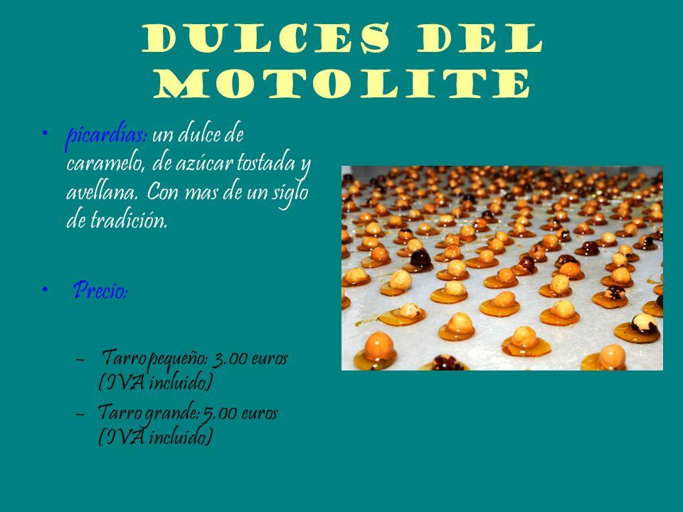 Dulces del motolite picardías: un dulce de caramelo, de azúcar tostada y avellana. Con mas de un siglo de tradición.