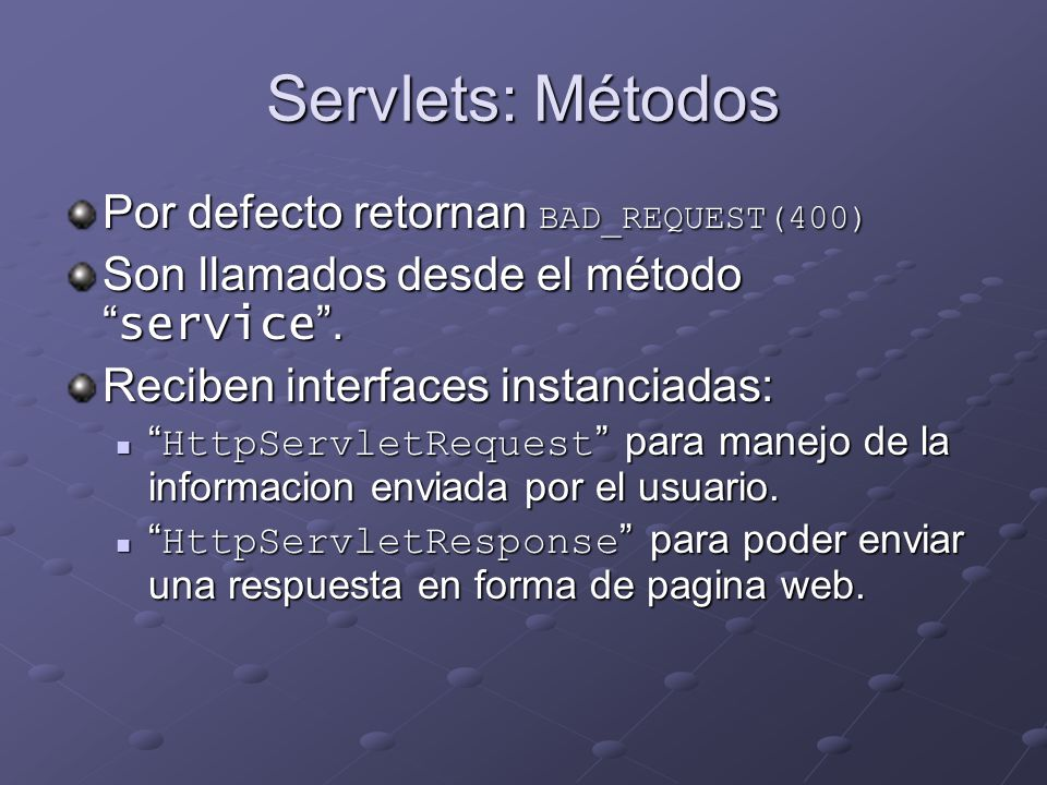 Servlets: Métodos Por defecto retornan BAD_REQUEST(400)