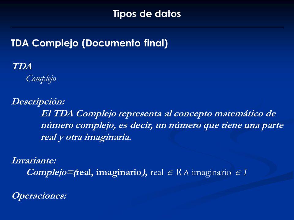Tipos de datos TDA Complejo (Documento final) TDA. Complejo. Descripción: