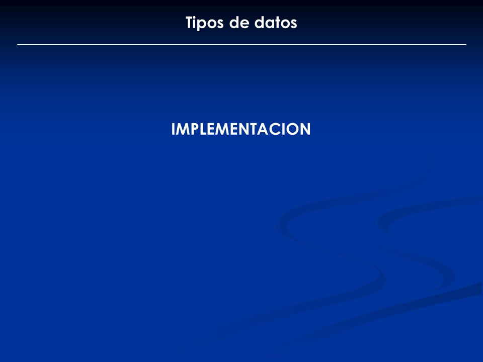 Tipos de datos IMPLEMENTACION