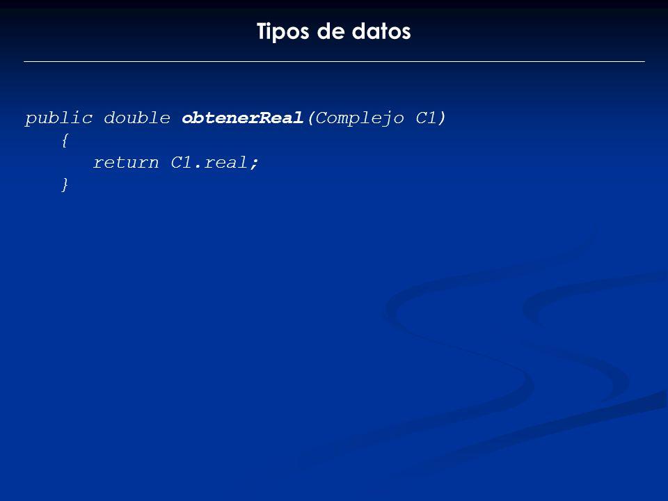 Tipos de datos public double obtenerReal(Complejo C1) {