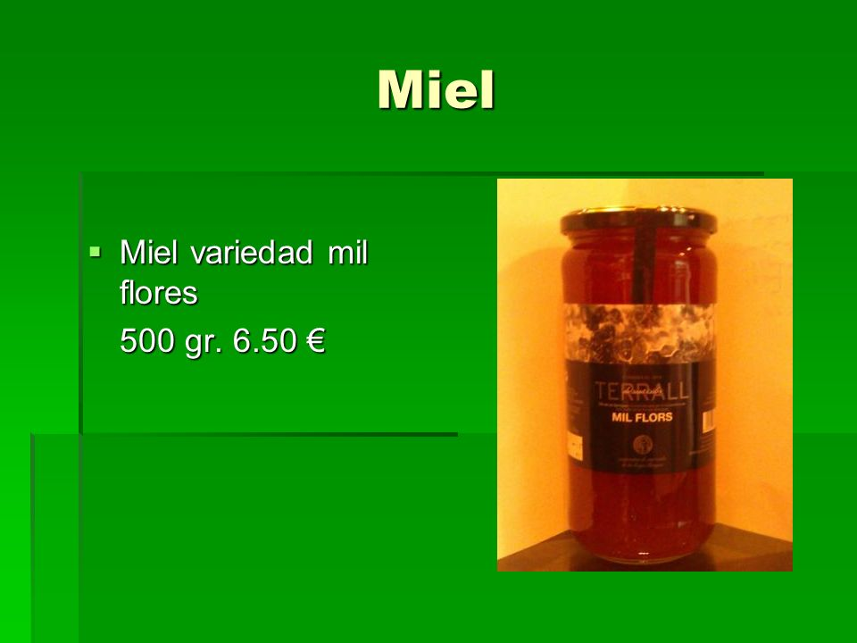 Miel Miel variedad mil flores 500 gr. 6.50 €