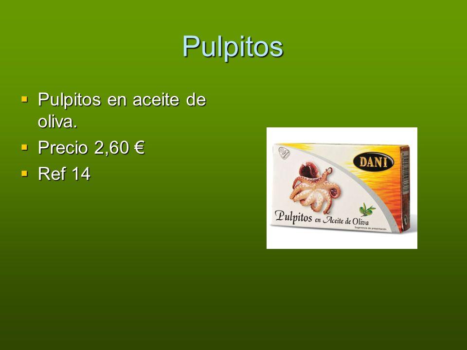 Pulpitos Pulpitos en aceite de oliva. Precio 2,60 € Ref 14