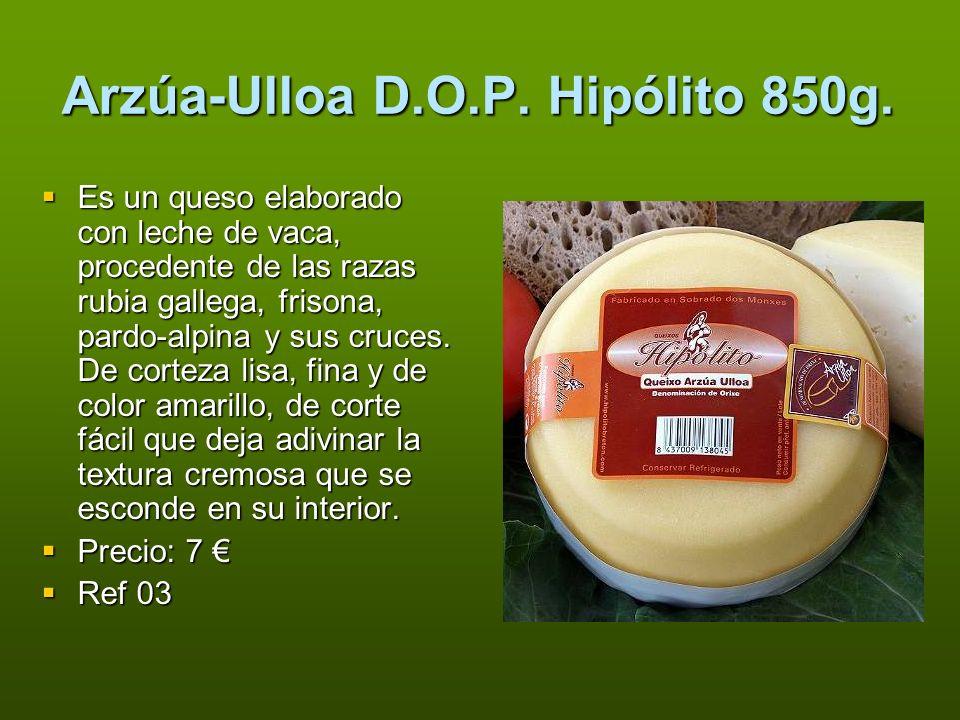 Arzúa-Ulloa D.O.P. Hipólito 850g.