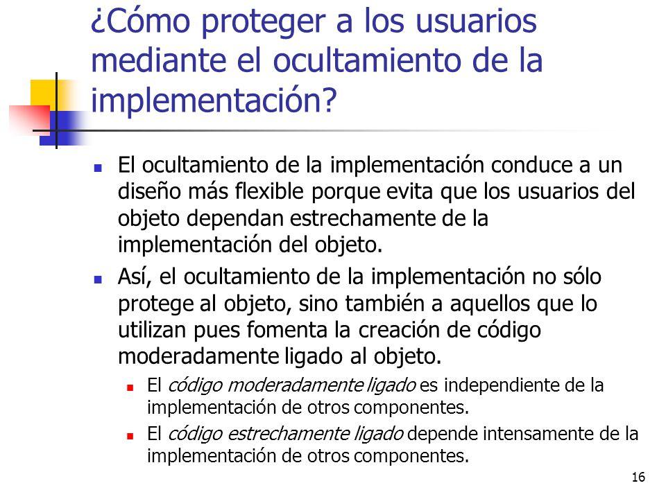 ¿Cómo proteger a los usuarios mediante el ocultamiento de la implementación