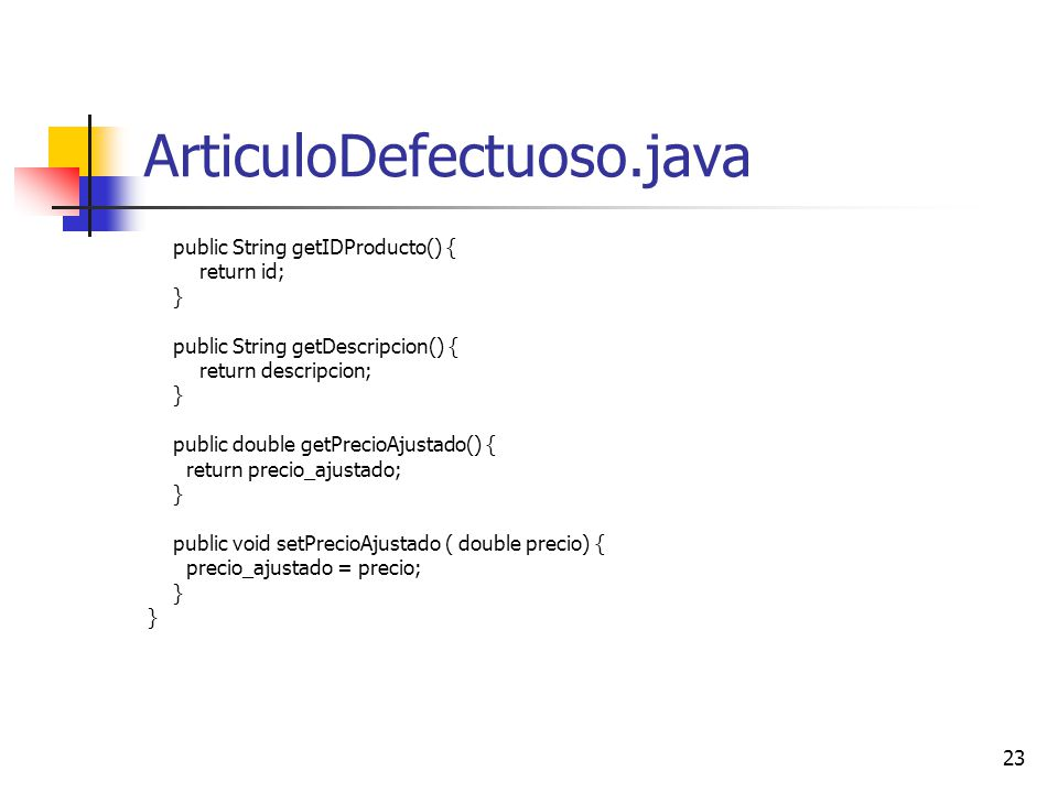 ArticuloDefectuoso.java public String getIDProducto() { return id; }