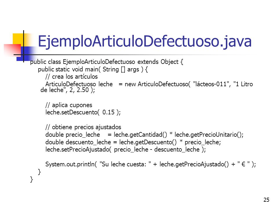 EjemploArticuloDefectuoso.java public class EjemploArticuloDefectuoso extends Object { public static void main( String [] args ) {