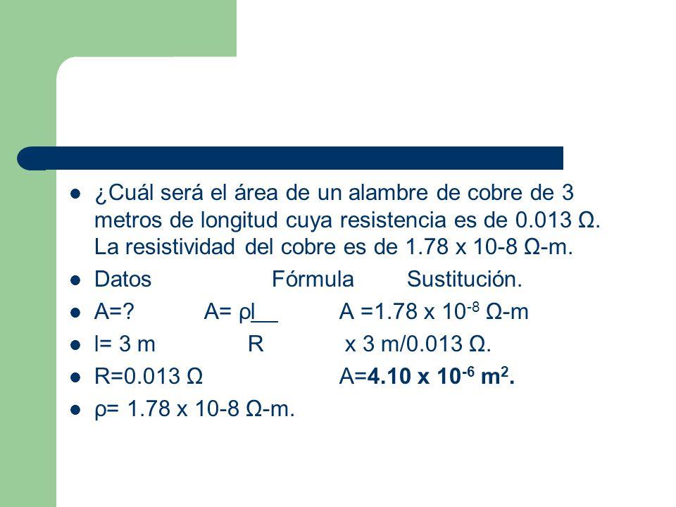 ¿Cuál será el área de un alambre de cobre de 3 metros de longitud cuya resistencia es de 0.013 Ω. La resistividad del cobre es de 1.78 x 10-8 Ω-m.