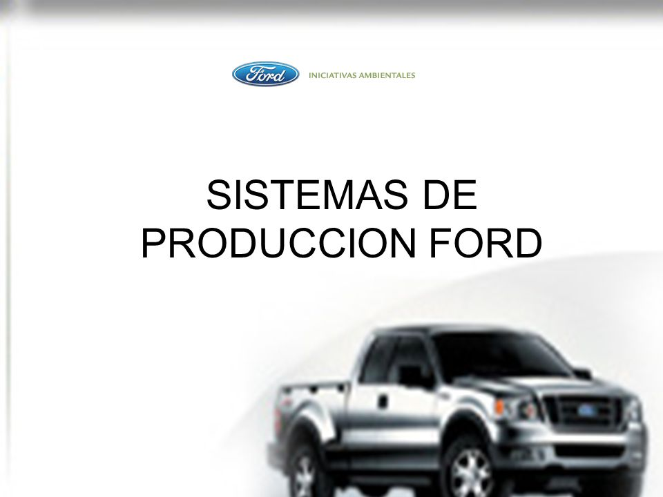 SISTEMAS DE PRODUCCION FORD