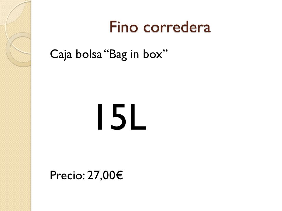 Fino corredera Caja bolsa Bag in box Precio: 27,00€ 15L