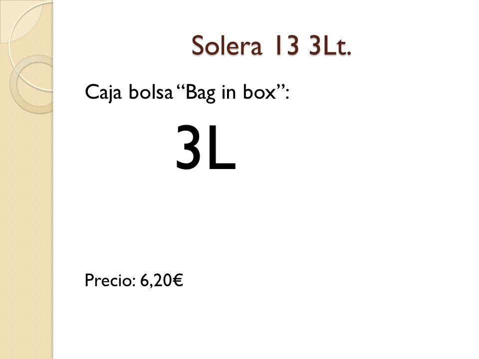 Solera 13 3Lt. Caja bolsa Bag in box : 3L Precio: 6,20€