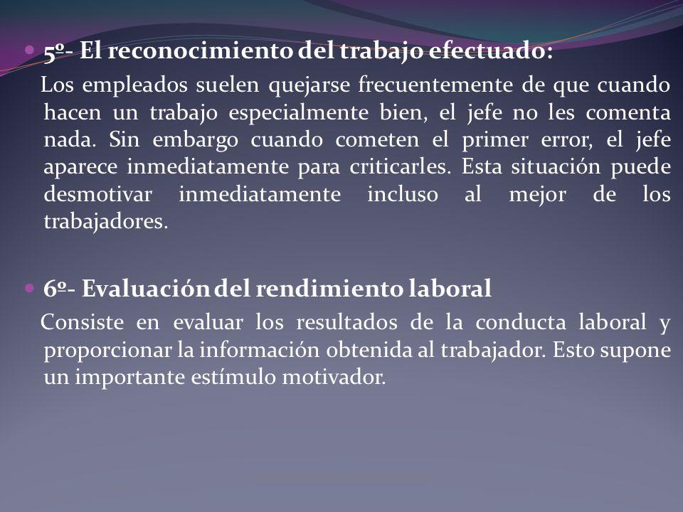 5º- El reconocimiento del trabajo efectuado: