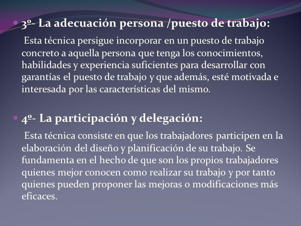 3º- La adecuación persona /puesto de trabajo: