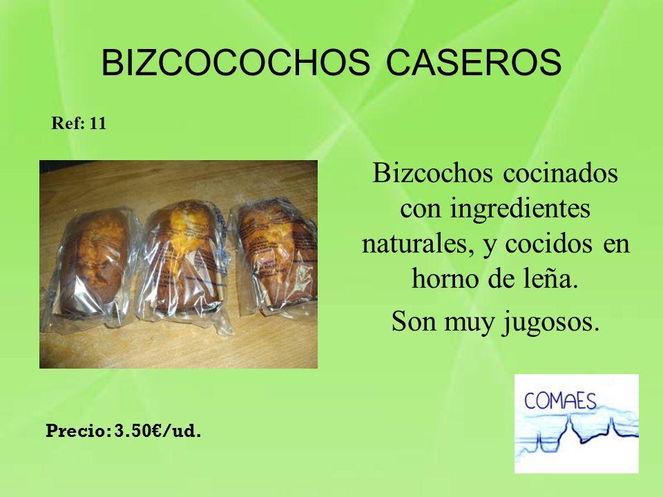 BIZCOCOCHOS CASEROS Ref: 11. Bizcochos cocinados con ingredientes naturales, y cocidos en horno de leña.