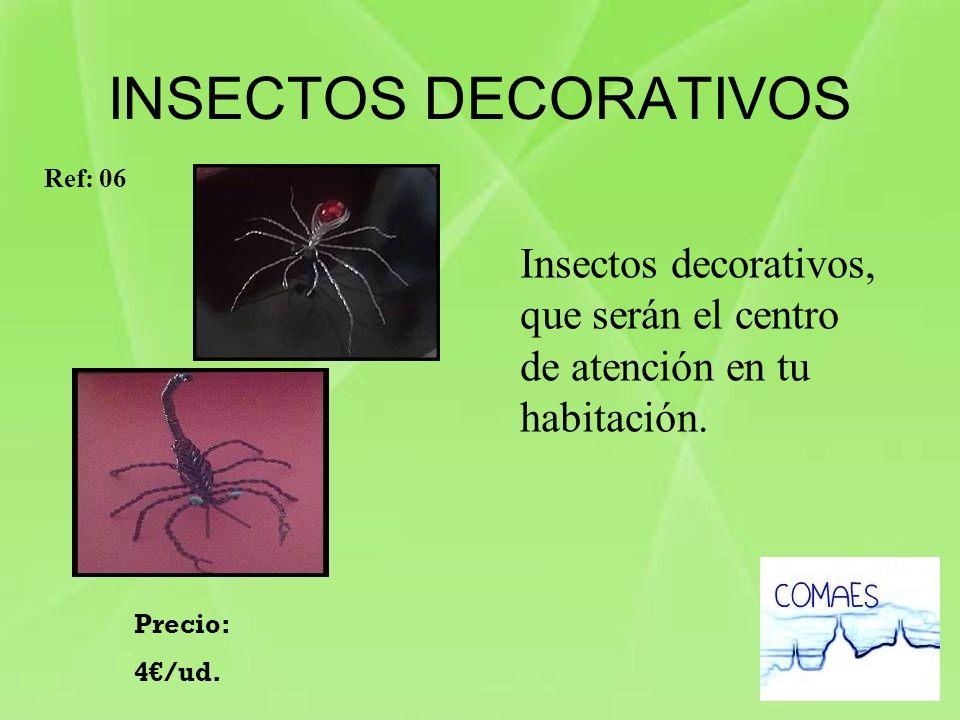 INSECTOS DECORATIVOS Ref: 06. Insectos decorativos, que serán el centro de atención en tu habitación.