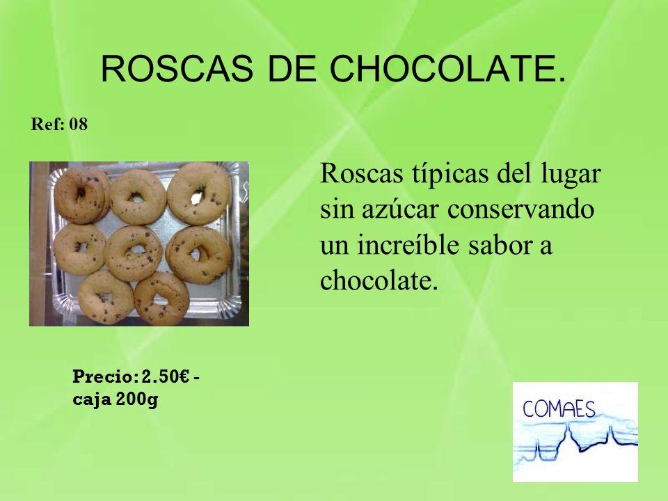 ROSCAS DE CHOCOLATE. Ref: 08. Roscas típicas del lugar sin azúcar conservando un increíble sabor a chocolate.