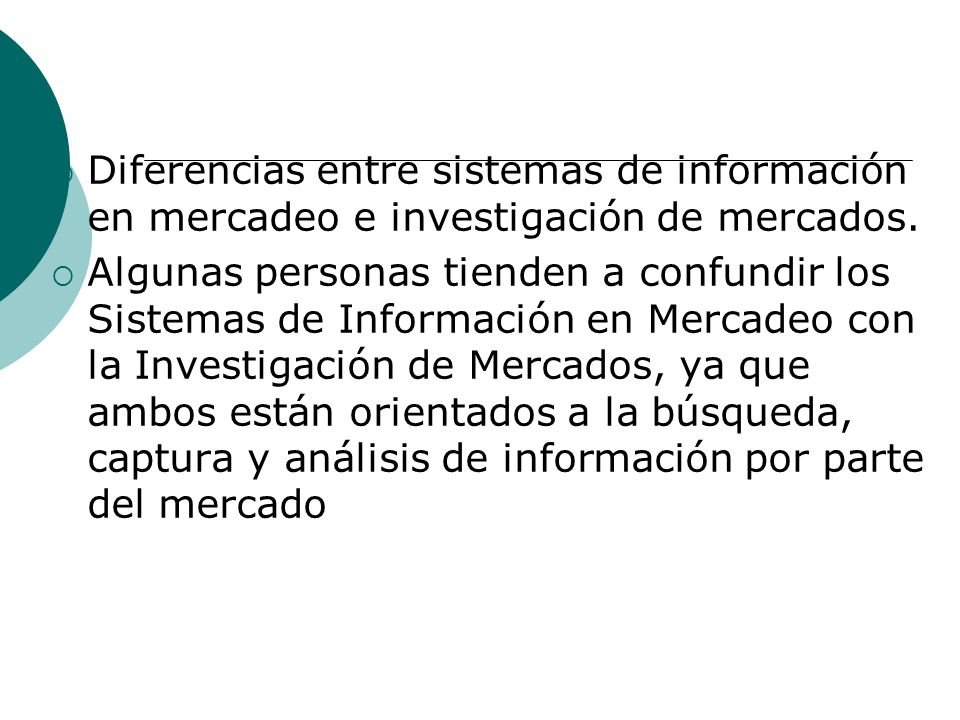 Diferencias entre sistemas de información en mercadeo e investigación de mercados.