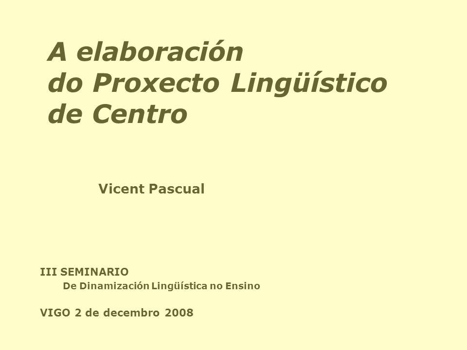 A elaboración do Proxecto Lingüístico de Centro