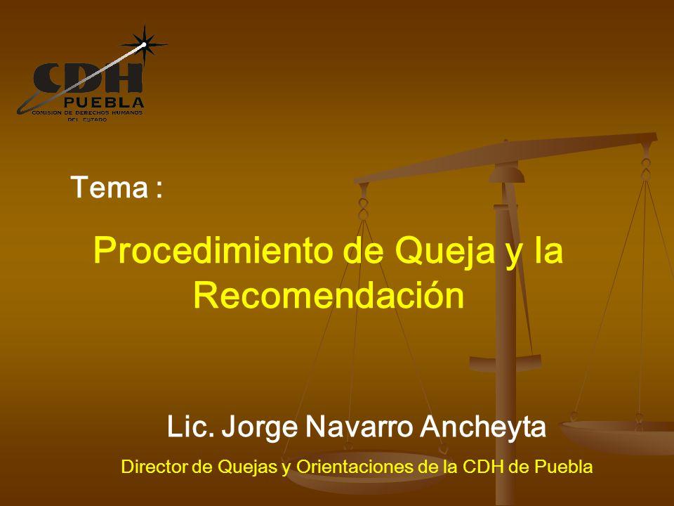 Procedimiento de Queja y la Recomendación Lic. Jorge Navarro Ancheyta