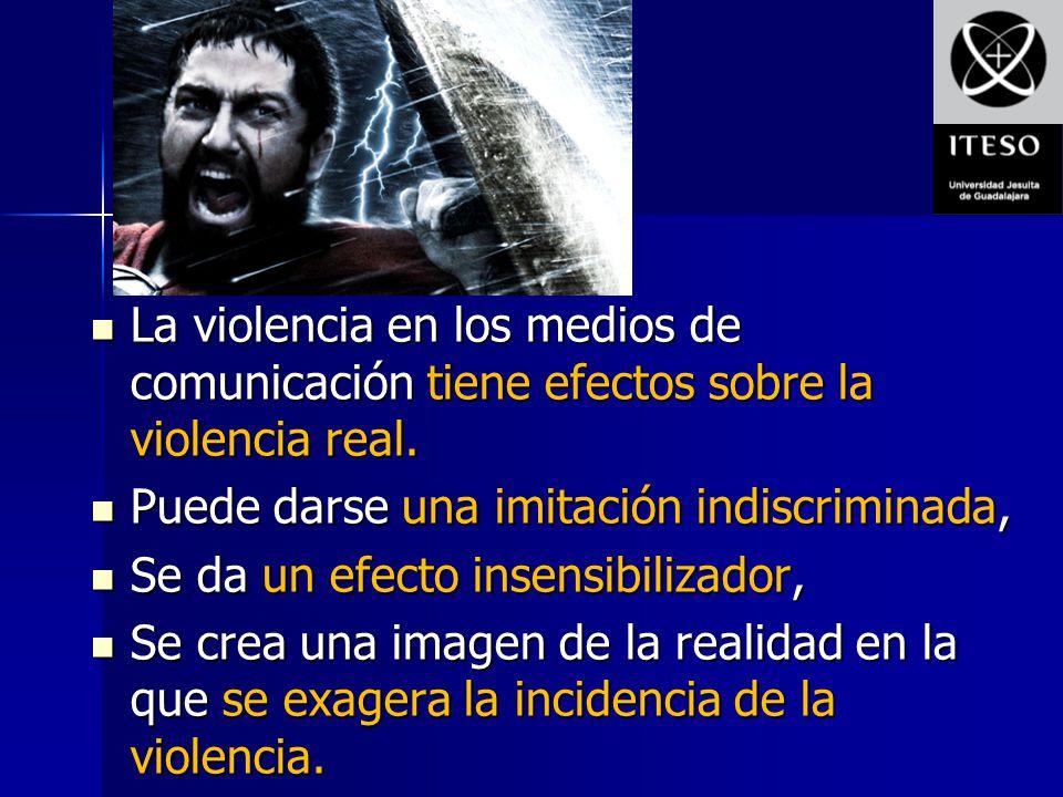 La violencia en los medios de comunicación tiene efectos sobre la violencia real.