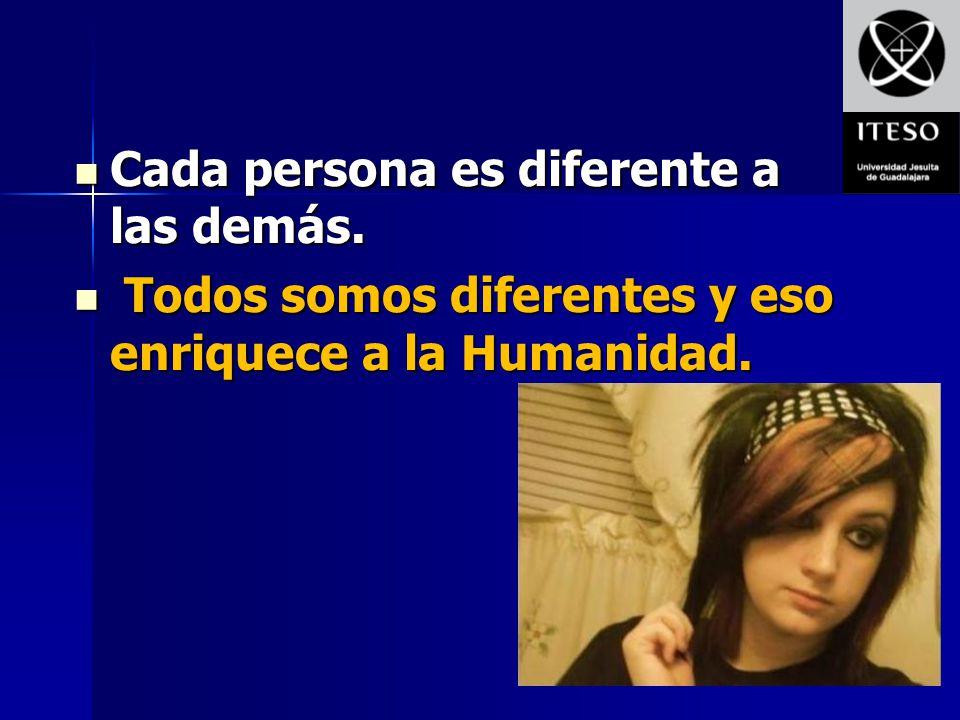 Cada persona es diferente a las demás.