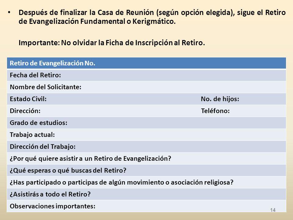 Importante: No olvidar la Ficha de Inscripción al Retiro.