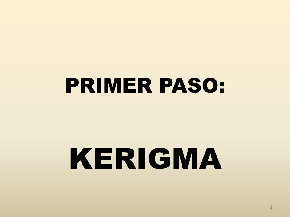 PRIMER PASO: KERIGMA