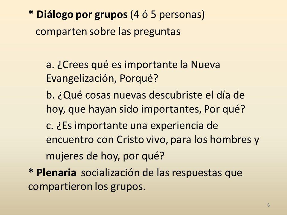 * Diálogo por grupos (4 ó 5 personas)