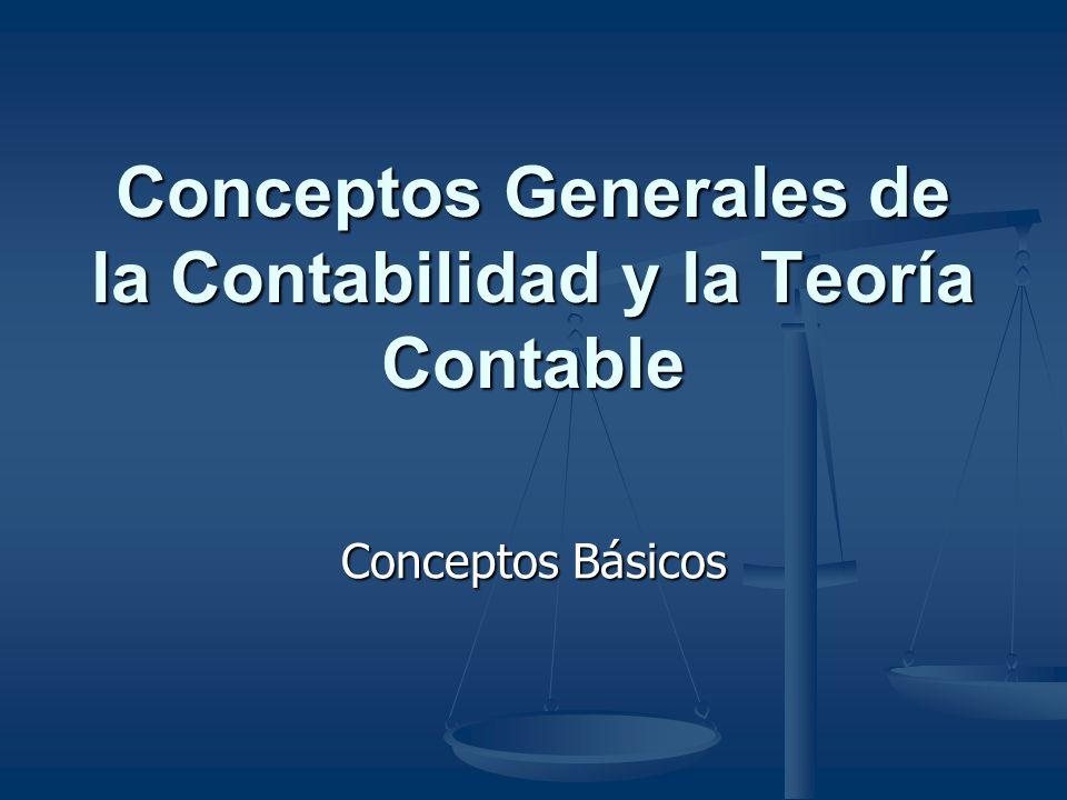 Conceptos Generales de la Contabilidad y la Teoría Contable