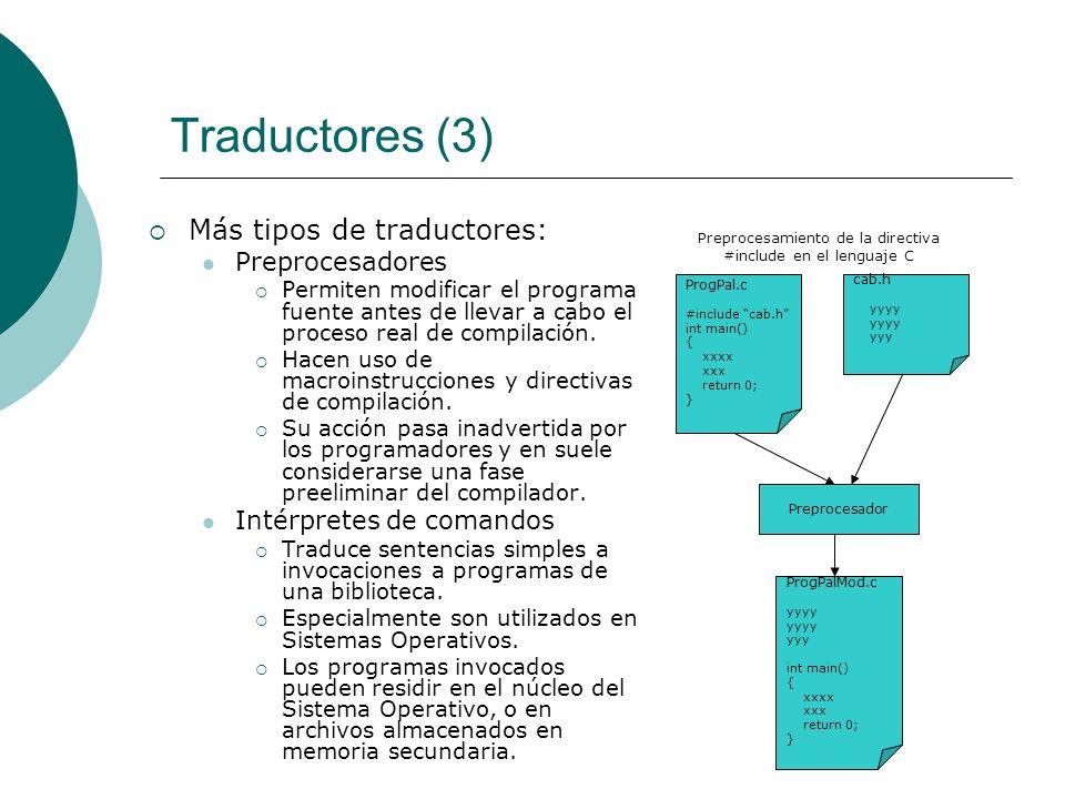 Traductores (3) Más tipos de traductores: Preprocesadores