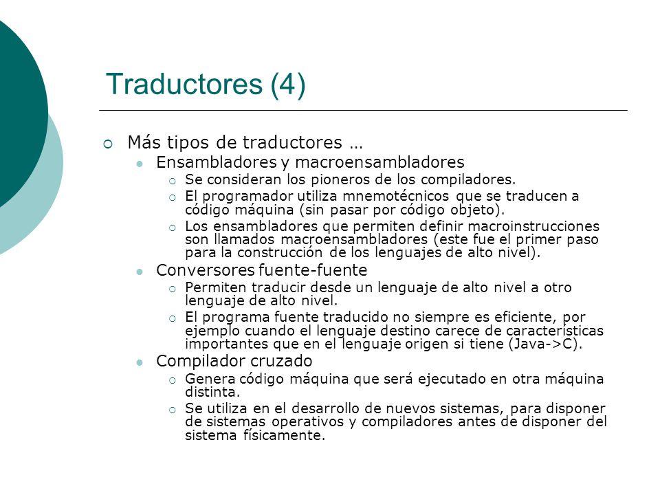 Traductores (4) Más tipos de traductores …