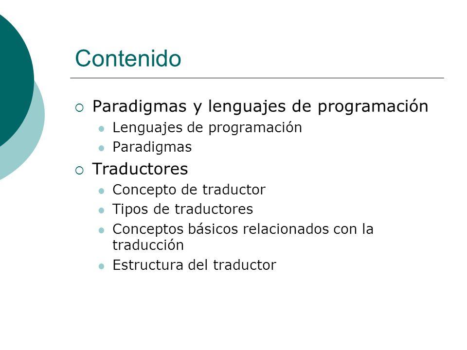 Contenido Paradigmas y lenguajes de programación Traductores
