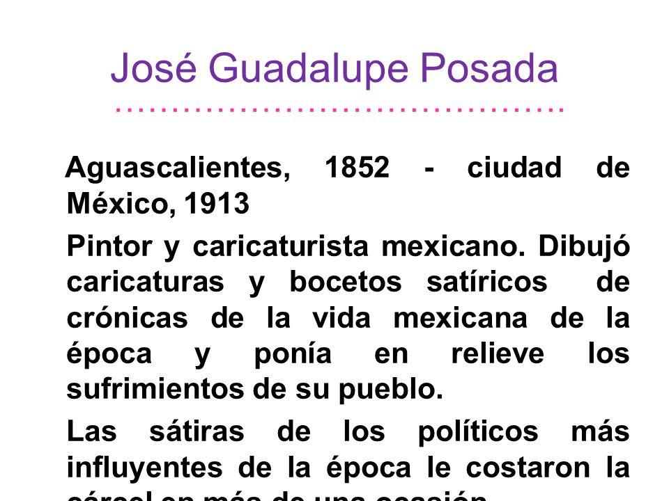José Guadalupe Posada ………………………………….