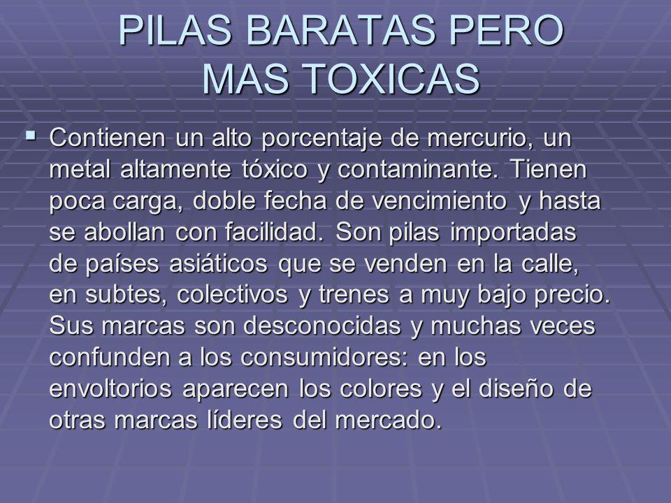 PILAS BARATAS PERO MAS TOXICAS