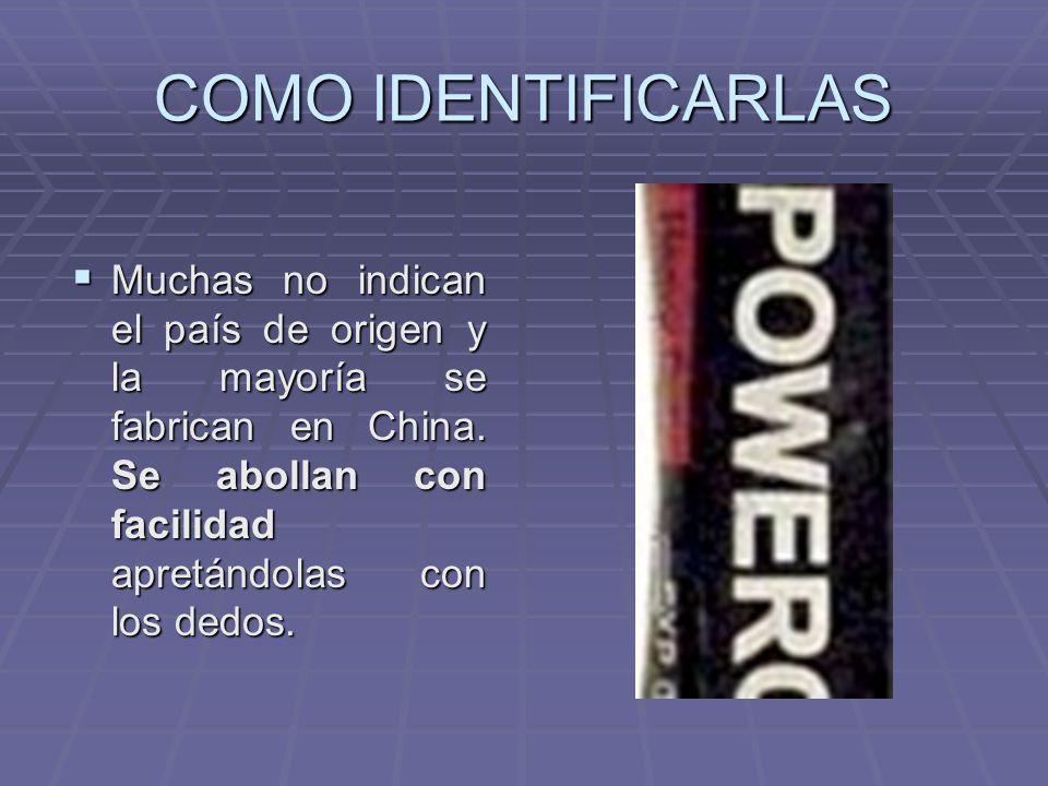 COMO IDENTIFICARLAS Muchas no indican el país de origen y la mayoría se fabrican en China.