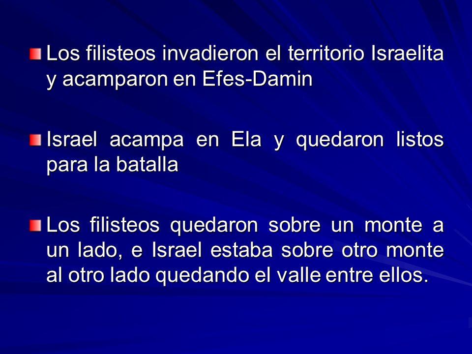 Los filisteos invadieron el territorio Israelita y acamparon en Efes-Damin
