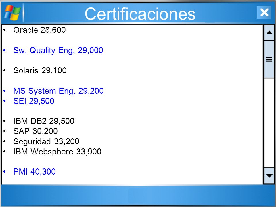 Certificaciones Oracle 28,600 Sw. Quality Eng. 29,000 Solaris 29,100