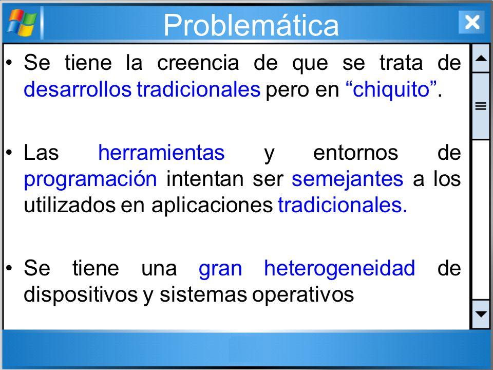 Problemática Se tiene la creencia de que se trata de desarrollos tradicionales pero en chiquito .
